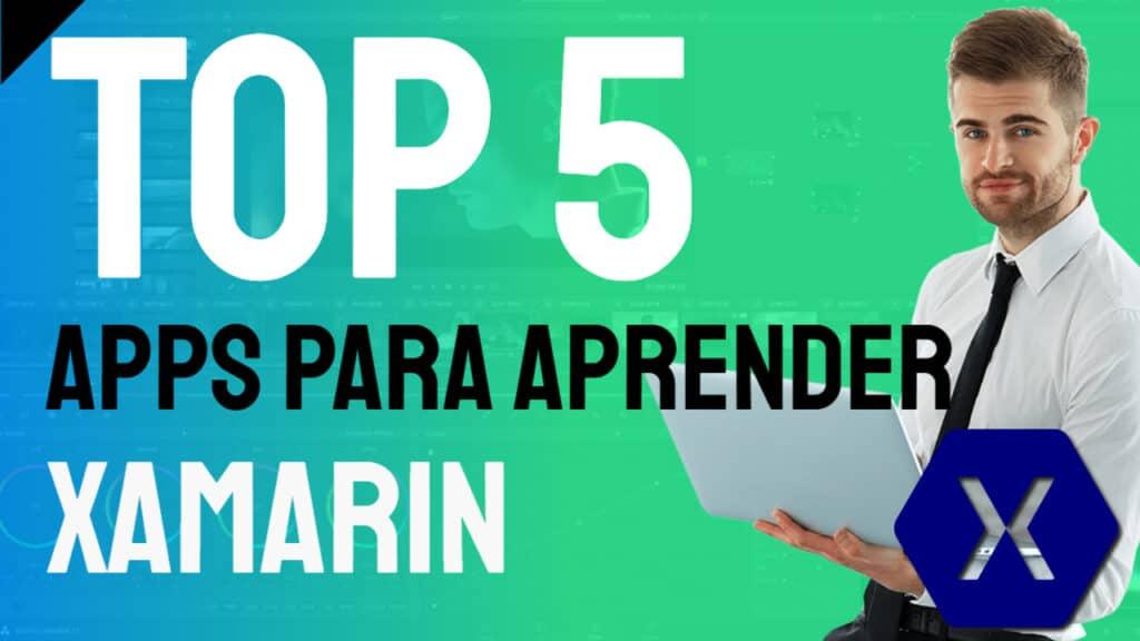 Top 5 apps para aprender Xamarin Forms